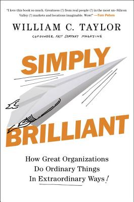 Image for Simply Brilliant: How Great Organizations Do Ordinary Things in Extraordinary Ways