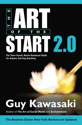 Image for The Art of the Start 2.0: The Time-Tested, Battle-Hardened Guide for Anyone Starting Anything