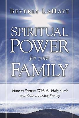 Spiritual Power For Your Family, LaHaye, Beverly