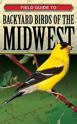 Image for Field Guide to Backyard Birds of the Midwest (Field-Guide to Backyard Birds)