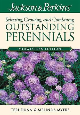Image for Jackson & Perkins Outstanding Perennials Midwest (Jackson & Perkins Selecting, Growing and Combining Outstanding Perennials)