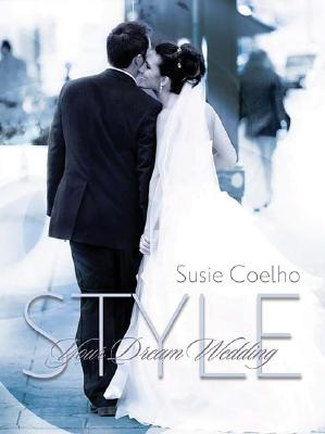 Image for Style Your Dream Wedding