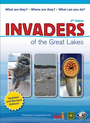 Invaders of the Great Lakes: Invasive Species and Their Impact on You, Hollingsworth, Karen R.