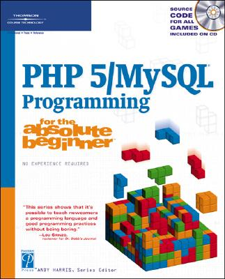 Image for PHP 5 / MySQL Programming for the Absolute Beginner