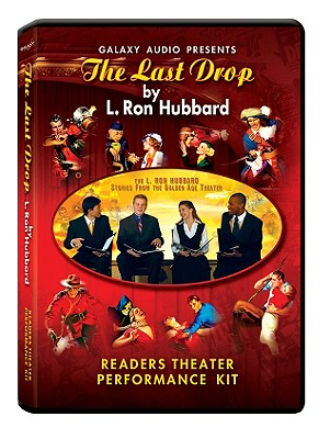 The Last Drop: Readers Theater Performance Kit [With Program] (Stories from the Golden Age), L. Ron Hubbard