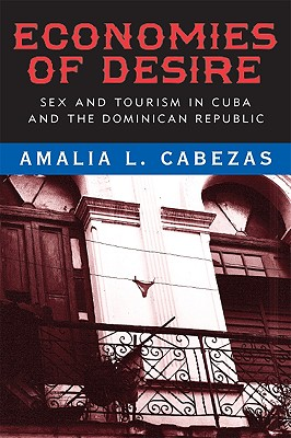 Image for Economies of Desire: Sex and Tourism in Cuba and the Dominican Republic
