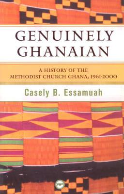 Image for Genuinely Ghanaian: A History of the Methodist Church Ghana, 1961-2000
