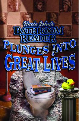 Image for Uncle Johns Bathroom Reader Plunges into Great Lives