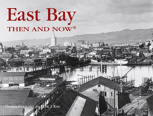 Image for EAST BAY THEN AND NOW