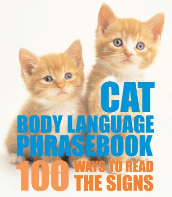Image for Cat Body Language Phrasebook: 100 Ways to Read Their Signals