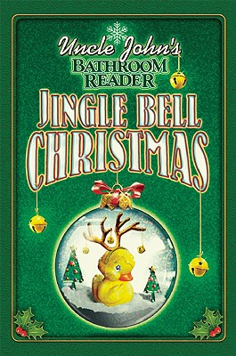 Uncle John's Bathroom Reader Jingle Bell Christmas, Bathroom Readers' Institute