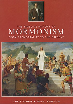 The Timeline History of Mormonism, Christopher Kimbell Bigelow, Jana Riess