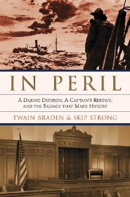 "Image for ""In Peril: A Daring Decision, A Captain's Resolve, and the Salvage that Made History"""