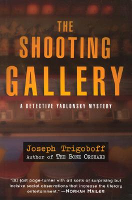 The Shooting Gallery  A Detective Yablonsky Mystery, Trigoboff, Joseph