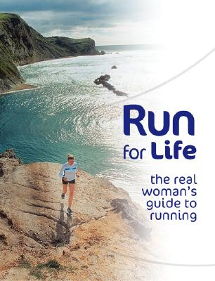 Image for Run for Life: The Real Woman's Guide to Running