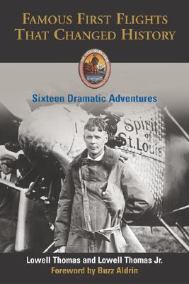 Image for Famous First Flights That Changed History: Sixteen Dramatic Adventures (Explorers Club Classic)