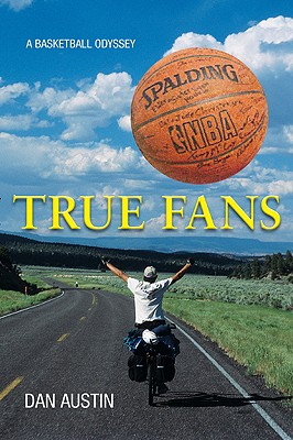 Image for True Fans: A basketball Odyssey