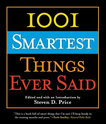1001 Smartest Things Ever Said, Price, Steven [Editor]