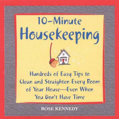 Image for 10-- Minute Housekeeping: Hundreds of Easy Tips to Clean and Straighten Every Room of Your House --- Even When You Don't Have Time