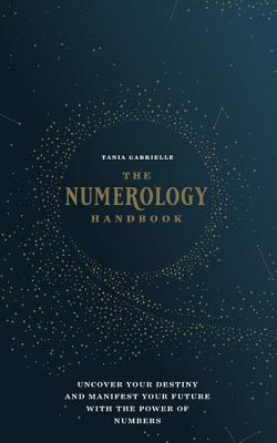 Image for The Numerology Handbook: Uncover your Destiny and Manifest Your Future with the Power of Numbers