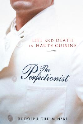 Image for The Perfectionist: Life and Death in Haute Cuisine