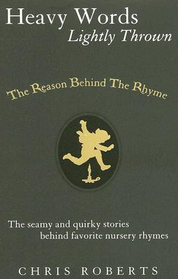 Image for Heavy Words Lightly Thrown : The Reason Behind The Rhyme