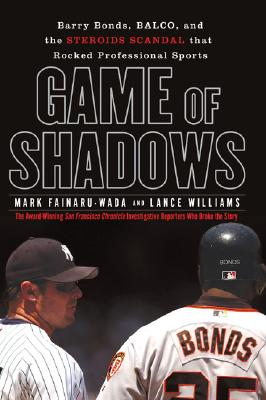 Image for Game of Shadows  **1st Edition/1st Printing** Barry Bonds, Balco, and the Steriods Scandal that Rocked Professional Sports