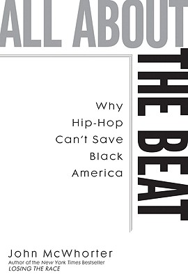 Image for All about the Beat: Why Hip-Hop Can't Save Black America