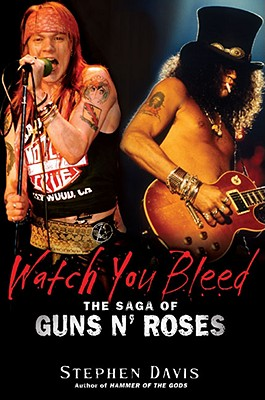 Image for Watch You Bleed: The Saga of Guns N' Roses
