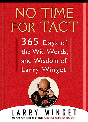 Image for No Time for Tact: 365 Days of the Wit, Words, and Wisdom of Larry Winget