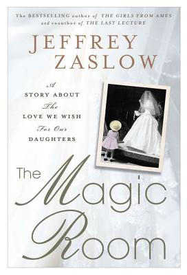 Image for MAGIC ROOM, THE A STORY ABOUT THE LOVE WE WISH FOR OUR DAUGHTERS