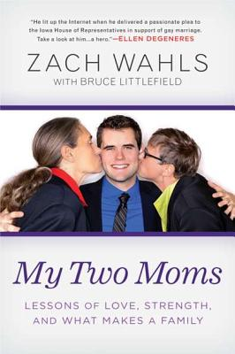 "Image for ""My Two Moms: Lessons of Love, Strength, and What Makes a Family"""