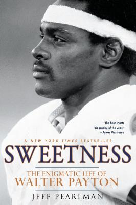 Image for Sweetness: The Enigmatic Life of Walter Payton