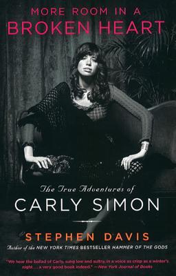 More Room in a Broken Heart: The True Adventures of Carly Simon, Davis, Stephen