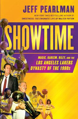 SHOWTIME: MAGIC, KAREEM, RILEY, AND THE LOS ANGELES LAKERS DYNASTY OF THE 1980S, PEARLMAN, JEFF