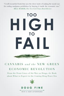 Image for Too High to Fail: Cannabis and the New Green Economic Revolution