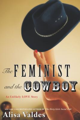 Image for FEMINIST AND THE COWBOY, THE AN UNLIKELY LOVE STORY