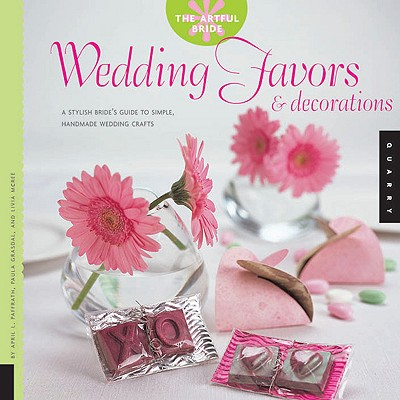 Image for The Artful Bride: Wedding Favors and Decorations