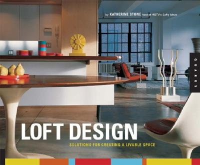 Image for Loft Design: Solutions for Creating a Livable Space by Stone, Katherine