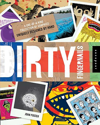 Image for Dirty Fingernails: A One-of-a-Kind Collection of Graphics Uniquely Designed by Hand