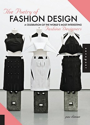 Image for The Poetry of Fashion Design: A Celebration of the World's Most Interesting Fashion Designers