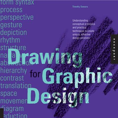 Image for Drawing for Graphic Design: Understanding Conceptual Principles and Practical Techniques to Create Unique, Effective Design Solutions