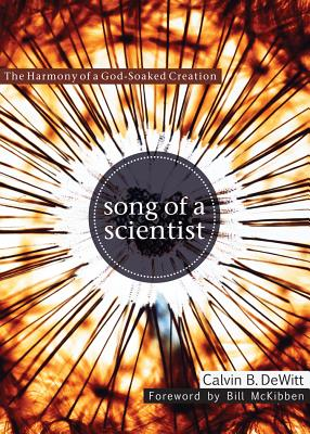 Image for Song of a Scientist: The Harmony of a God-Soaked Creation