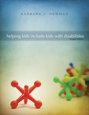 Helping Kids Include Kids with Disabilities, Barbara J Newman