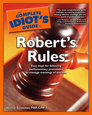 The Complete Idiot's Guide to Robert's Rules