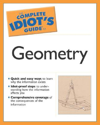 Image for The Complete Idiot's Guide to Geometry