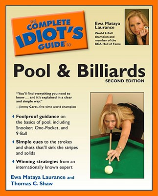 Image for The Complete Idiot's Guide to Pool And Billiards, 2nd Edition Ewa Mataya Laurance and Thomas C. Shaw
