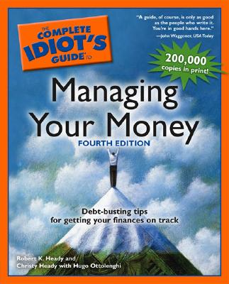 The Complete Idiot's Guide To Managing Your Money, Heady, Robert;Heady, Christy;Ottolenghi, Hugo