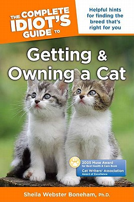 Complete Idiots Guide To Getting And Owning A Cat, SHEILA WEBSTER BONEHAM