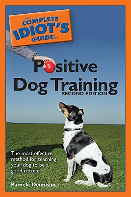 Image for Complete Idiots Guide to Positive Dog Training